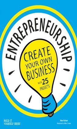 Entrepreneurship: Create Your Own Business