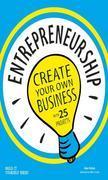 Entrepreneurship: Create Your Own Business
