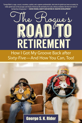 The Rogue's Road to Retirement
