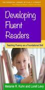 Developing Fluent Readers: Teaching Fluency as a Foundational Skill