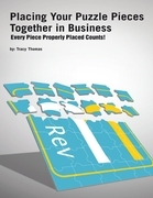 Placing Your Puzzle Pieces Together In Business: Every Piece Properly Placed Counts!