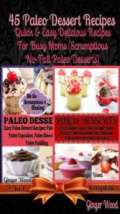 Paleo Recipes: 45 Delicious Dump Cake, Jar Recipes & More: Scrumptious No Guilt Paleo Recipes For Primal Eating