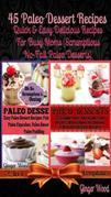 Paleo Recipes: 45 Delicious Dump Cake, Jar Recipes & More: Scrumptious No Guilt Paleo Recipes For Primal Eating