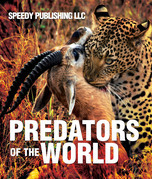 Predators Of The World: Fun Facts and Pictures for Kids