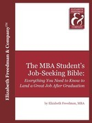 The MBA Student's Job Seeking Bible: Everything You Need to Know to Land a Great Job by Graduation