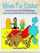 Witze Für Kinder: Lustige Bücher Für Kinder: Kinderbücher Set: Kinderreime Und Verse Bilderbücher Ab 4 Jahren