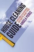 House Cleaning Guide: House Cleaning Secrets and Tips