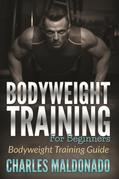 Bodyweight Training For Beginners: Bodyweight Training Guide