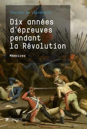 Dix années d'épreuves pendant la Révolution