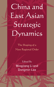China and East Asian Strategic Dynamics: The Shaping of a New Regional Order