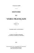 Histoire du vers français. TomeVII