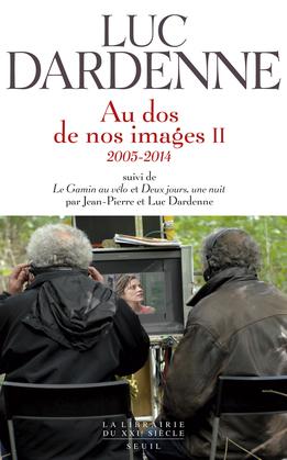 """Au dos de nos images II, suivi de """"Le Gamin au vélo"""" et """"Deux jours, une nuit"""""""