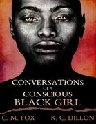 Conversations of a Conscious Black Girl