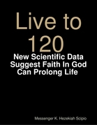 Live to 120, Die Healthily: New Scientific Data Suggest Faith In God Can Prolong Life World Under God's Judgement