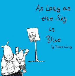 As Long as the Sky is Blue