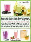 Smoothie Paleo Diet For Beginners: 17 Paleo Smoothies: Lose Pounds 5 Minute Quick Paleo Smoothies - Boxed Set