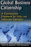 Global Business Citizenship: A Transformative Framework for Ethics and Sustainable Capitalism: A Transformative Framework for Ethics and Sustainable C