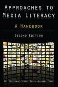 Approaches to Media Literacy: A Handbook: A Handbook