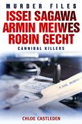 Issei Sagawa, Armin Meiwes, Robin Gecht