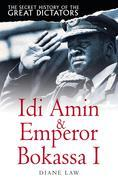 The Secret History of the Great Dictators: Idi Amin & Emperor Bokassa I