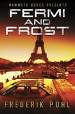 Mammoth Books presents Fermi and Frost