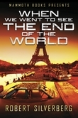 Mammoth Books presents When We Went to See the End of the World
