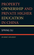 Property Ownership and Private Higher Education in China: On What Grounds?