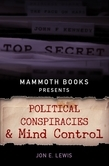 Mammoth Books presents Political Conspiracies and Mind Control