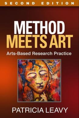 Method Meets Art, Second Edition: Arts-Based Research Practice