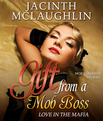 Gift from a Mob Boss: Love in the Mafia