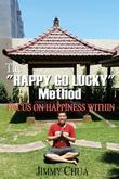 "The ""Happy Go Lucky"" Method"