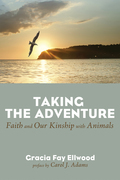 Taking the Adventure: Faith and Our Kinship with Animals