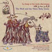 Le loup et les trois chevreaux   [ ... ] / The Wolf and the Three Baby Goats