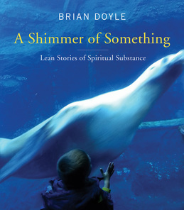 A Shimmer of Something: Lean Stories of Spiritual Substance
