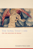 The Song That I Am: On the Mystery of Music