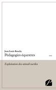 Pédagogies équestres - Exploitation des stimuli tactiles