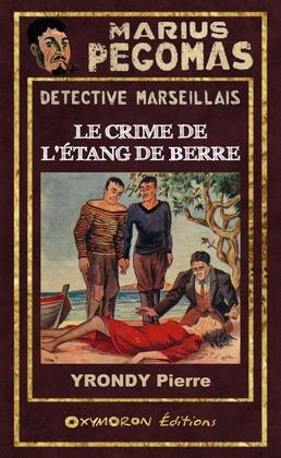 Marius Pégomas - Le Crime de l'Étang de Berre