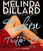 Taken By a Traffic Cop: Untamed Desire
