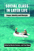 Social class in later life: Power, identity and lifestyle