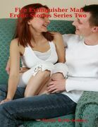 Fire Extinguisher Man Erotic Stories Series Two
