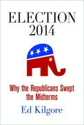 Election 2014: Why the Republicans Swept the Midterms