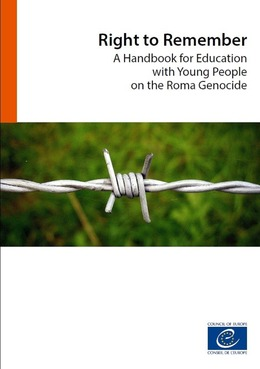 Right to Remember - A Handbook for Education with Young People on the Roma Genocide