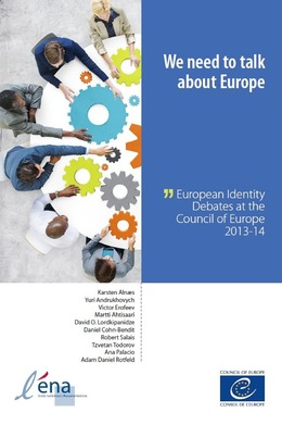 We need to talk about Europe - European Identity Debates at the Council of Europe 2013-14