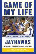 Game of My Life University of Kansas Jayhawks