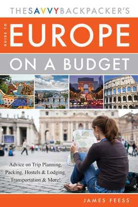 The Savvy Backpacker's Guide to Europe on a Budget