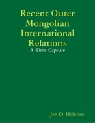 Recent Outer Mongolian International Relations: A Time Capsule