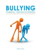 Bullying: Problems - Solutions & Statistics