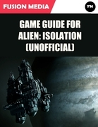 Game Guide for Alien: Isolation (Unofficial)