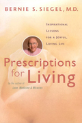 Prescriptions for Living: Inspirational Lessons for a Joyful, Loving Life