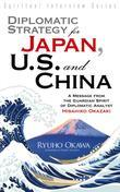 Diplomatic Strategy for Japan, U.S. and China: A Message from the Guardian Spirit of Diplomatic Analyst Hisahiko Okazaki